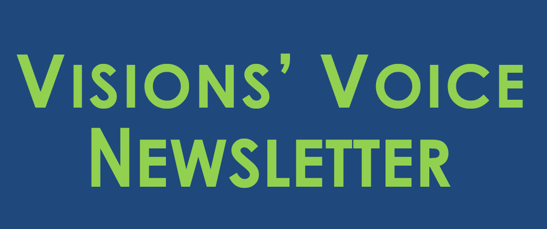 Visions' Voice Newsletter